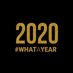 2020 #WhatAYear
