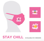 STAY CHILL FACE MASK