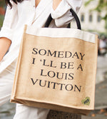 Limited Edition: SOMEDAY I'll be a Louis Vuitton