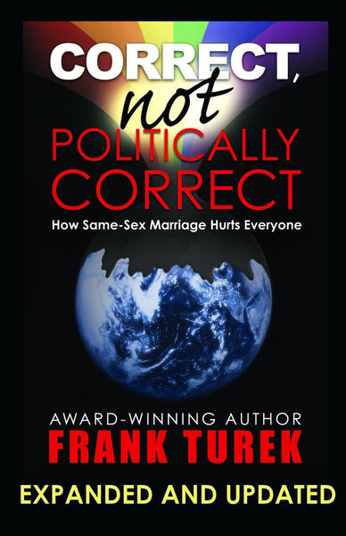 Correct, Not Politically Correct (Updated and Expanded Edition)