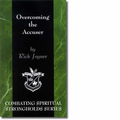 Overcoming the Accuser (Combating Spiritual Strongholds Series)