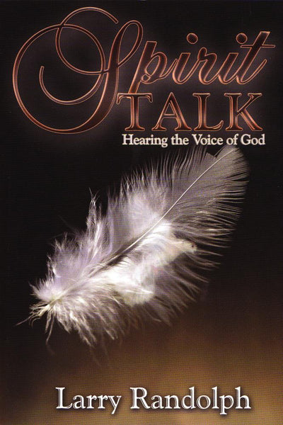 Spirit Talk: Hearing the Voice of God