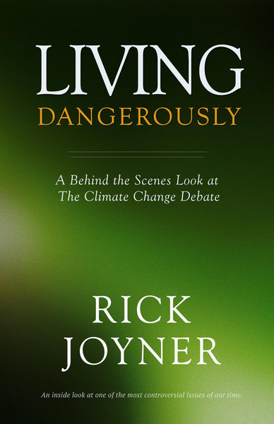 Living Dangerously: A Behind the Scenes Look at the Climate Change Debate