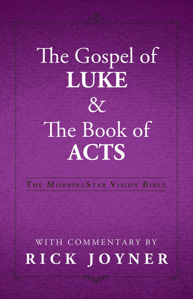 The Gospel of Luke and the Book of Acts (MorningStar Vision Bible)