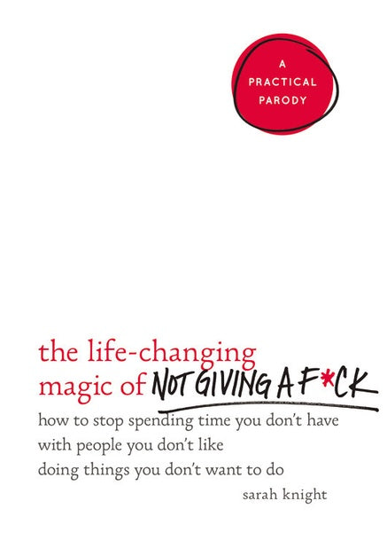 Hachette Book Group The Life-Changing Magic of Not Giving a F*ck - Ship Chic