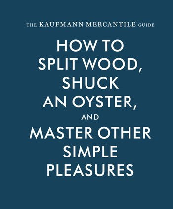 Chronicle Books The Kaufmann Mercantile Guide - Ship Chic