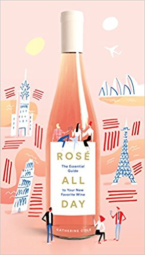 Hachette Book Group Rosé All Day: The Essential Guide to Your New Favorite Wine - Ship Chic