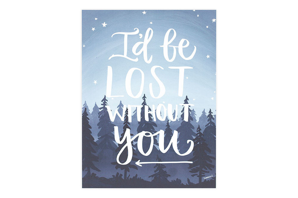 9x12 Print Lost Without You