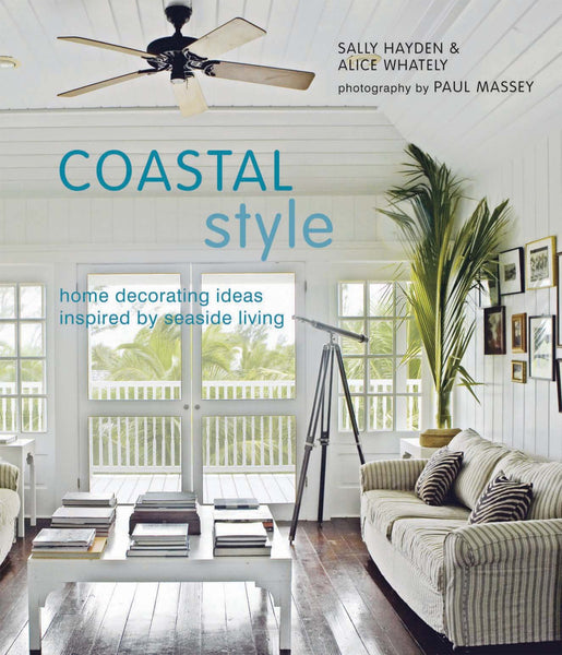Ryland, Peters & Small Coastal Style - Ship Chic
