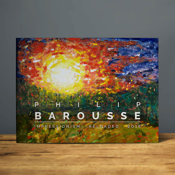 Philip Barousse - Impressionism Reloaded