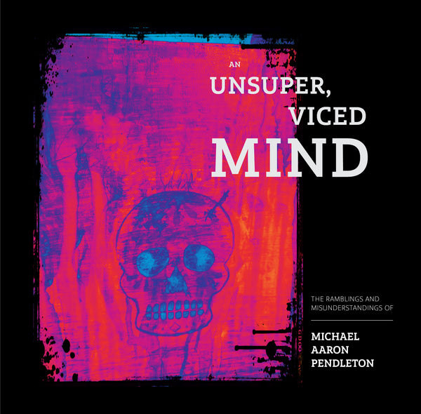 An Unsuper, Viced Mind