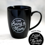 """I Love Being A Mom, Except When The Kids Are Around"" Mug"