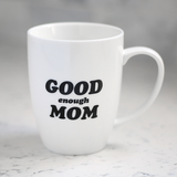 """Good Enough Mom"" Mug"