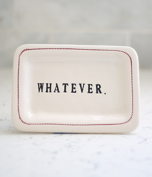 """Whatever."" by Honestly Goods"