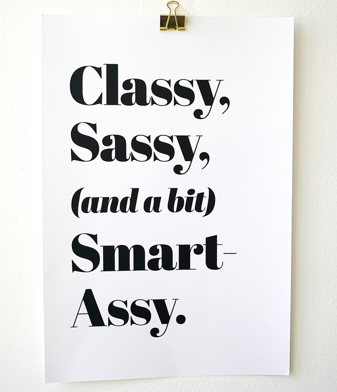 """Classy, Sassy, and (a bit) Smart Assy."" Wall Art"