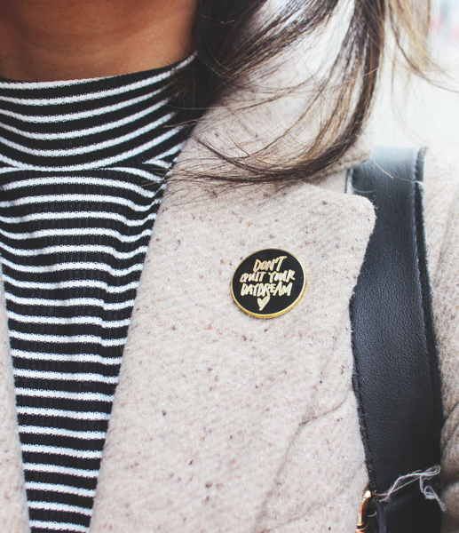 Don't Quit Your Daydream Pin by Janel Parrish