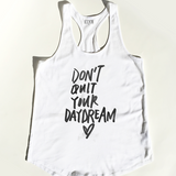 """Don't Quit Your Daydream"" Tank"