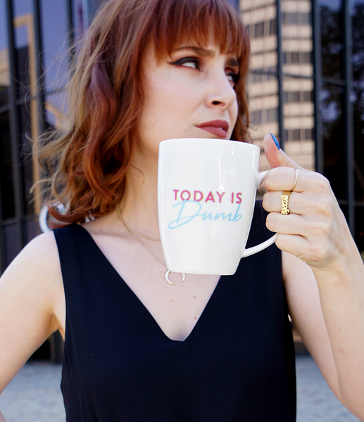 Today Is Dumb Mug by Bree Essrig