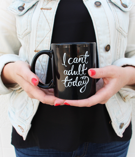 """I Can't Adult Today"" Mug by What The Flicka"