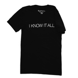 """I Know It All"" Unisex Tee"