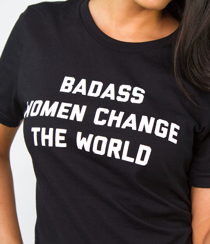 """Badass Women Change The World"" T-Shirt"