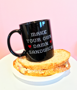 """Make Your Own Damn Sandwich"" Mug"