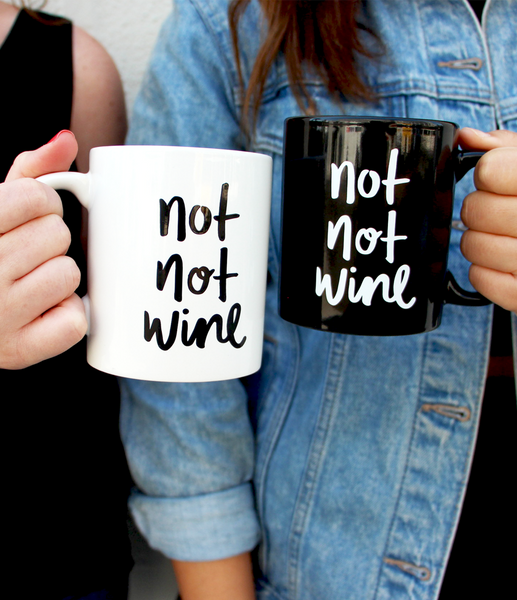 """Not Not Wine"" Mug by What The Flicka"