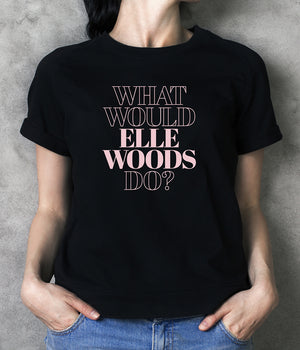 """What Would Elle Woods Do?"" T-Shirt"