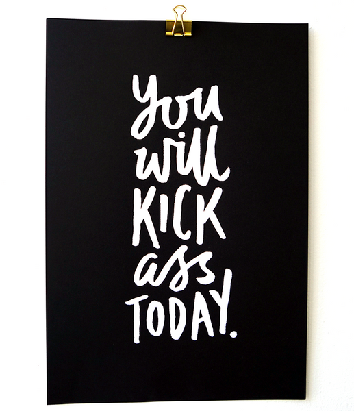 """You Will Kick Ass Today"" Wall Art"