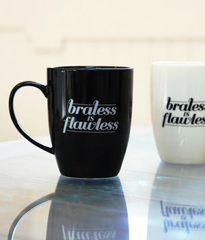 """Braless Is Flawless"" Mug"