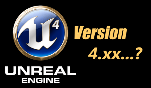Update on UE4 Version Compatibility and Usage - New FAQ
