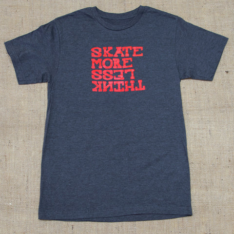 OneSkater Skate More Think Less Fitted T shirt