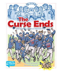 The Curse Ends Story of the 2016 Chicago Cubs (holiday gift)