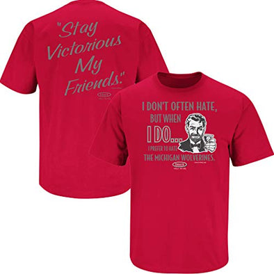 Ohio State Football Fans. Stay Victorious. I Don't Often Hate (Anti- Michigan) Shirt
