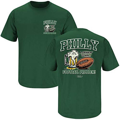 Philadelphia Football Fans. Philly Drinking Town with a Football Problem Shirt
