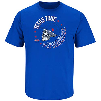Texas Pro Baseball Apparel | Shop Unlicensed Texas Gear | Texas True 'Til the Day I'm Through Shirt