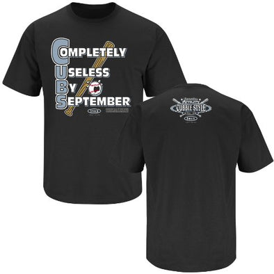 Chicago Baseball Fans. C.U.B.S. Completely Useless By September Black T-Shirt (S-3X)