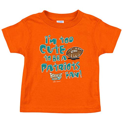 Miami Pro Football Fans. I'm Too Cute to be a Patriots Fan! Onesie (NB-18M) or Toddler Tee (2T-4T)