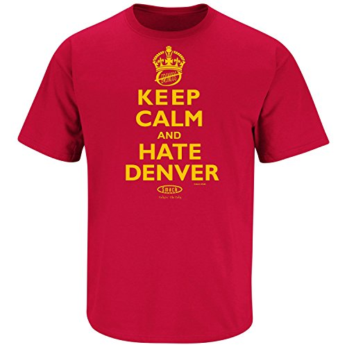 Kansas City Pro Football Apparel | Shop Unlicensed Kansas City Gear | Keep Calm and Hate Denver (Anti-Broncos)  Shirt