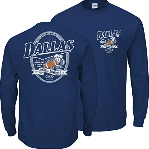 Smack Apparel Dallas Football Fans. Dallas A Drinkingtown with A Football Problem Navy T-Shirt (Sm-5X)