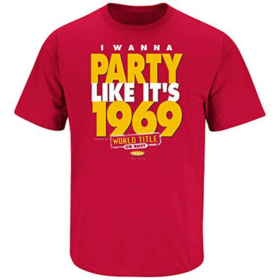 Kansas City Football Fans. I Wanna Party Like It's 1969 Red T Shirt (Sm-5X)