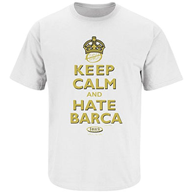 Smack Apparel Real Madrid Fans. Keep Calm and Hate Barca White T Shirt (Sm-5X)