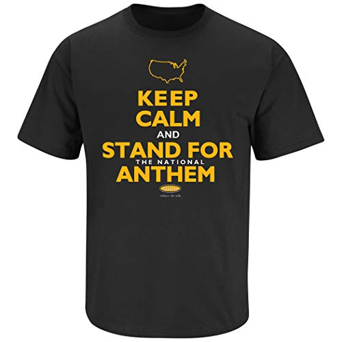 Pittsburgh Pro Football Apparel | Shop Unlicensed Pittsburgh Gear | Keep Calm and Stand for the National Anthem Shirt