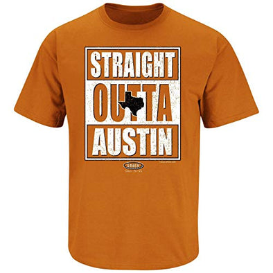 Smack Apparel Texas Football Fans. Straight Outta Austin Burnt Orange T-Shirt (Sm-5x)