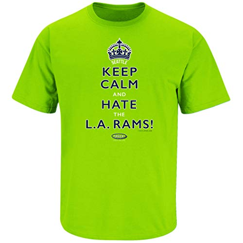 Smack Apparel Seattle Football Fans. Keep Calm and Hate The L.A. Rams Lime T-Shirt (Sm-5X)