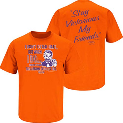 Clemson Football Fans. Stay Victorious (Anti-Bama). I Don't Often Hate Orange T-Shirt. (Sm-5x)