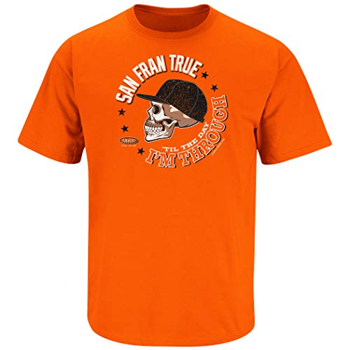 Smack Apparel San Francisco Baseball. San Fran True 'Til The Day I'm Through Orange T-Shirt (Sm-5x)