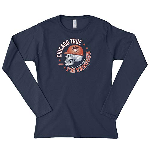Smack Apparel Chicago Football Fans. Chicago True 'Til The Day I'm Through. Navy Ladies Shirt (Xs-2x)