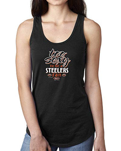 Cincinnati Pro Football Unlicensed Ladies Apparel | Too Sexy to be a Steelers Fan Ladies Shirt