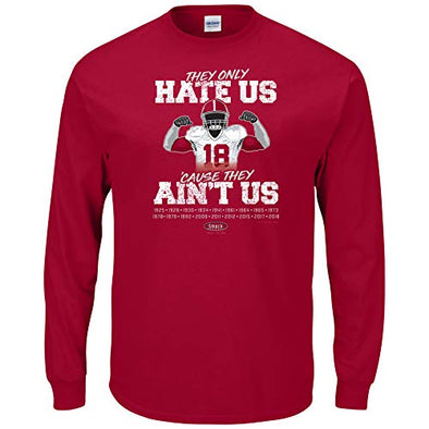 Smack Apparel Alabama Football Fans. They Only Hate Us 'Cause They Ain't Us 2018 Crimson T-Shirt (Sm-5X)